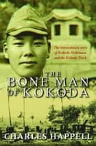 The Bone Man of Kokoda ebook by Charles Happell