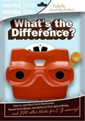 Mental Floss: What's the Difference? ebook by Editors of Mental Floss