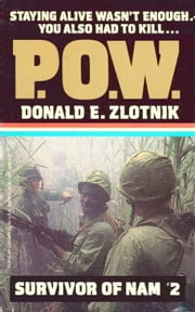 Survivor of Nam: P.O.W. - Book #2 ebook by Donald E. Zlotnik