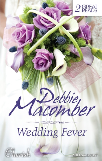 Wedding Fever - 2 Book Box Set ebook by Debbie Macomber