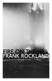 Fire on the Hill ebook by Frank Rockland