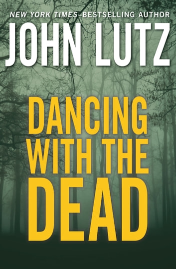Dancing with the Dead ebook by John Lutz