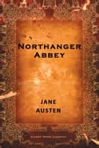 Northanger Abbey ebook by