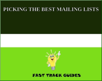 PICKING THE BEST MAILING LISTS ebook by Alexey