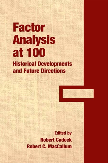 Factor Analysis at 100 - Historical Developments and Future Directions ebook by