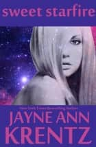 Sweet Starfire ebook by Jayne Ann Krentz