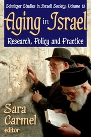Aging in Israel - Research, Policy and Practice ebook by Sara Carmel
