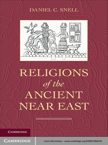 Religions of the Ancient Near East ebook by Daniel C. Snell