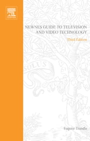 Newnes Guide to Television and Video Technology ebook by TRUNDLE, EUGENE