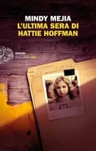 L'ultima sera di Hattie Hoffman eBook by Mindy Mejia