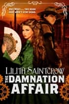 The Damnation Affair ebook by Lilith Saintcrow