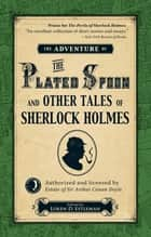 The Adventure of the Plated Spoon and Other Tales of Sherlock Holmes ebook by