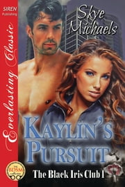 Kaylin's Pursuit ebook by Skye Michaels