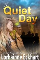 The Quiet Day ebook by Lorhainne Eckhart