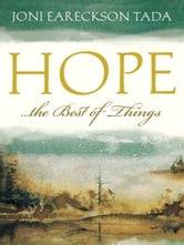 Hope...the Best of Things ebook by Joni Eareckson Tada