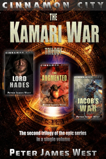 Kamari War: The Second Trilogy of Tales of Cinnamon City (Books 4-6) ebook by Peter James West