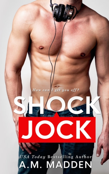 Shock Jock ebook by A.M. Madden
