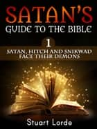 Satan, Hitch and Snikwad Face Their Demons ebook by Stuart Lorde