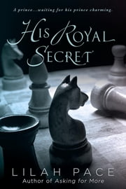 His Royal Secret ebook by Lilah Pace