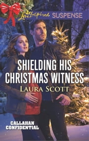 Shielding His Christmas Witness ebook by Laura Scott