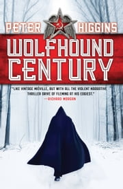 Wolfhound Century ebook by Peter Higgins