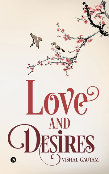 Love and Desires ebook by Vishal Gautam