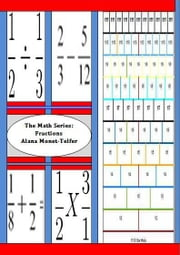 The Maths Series: Fractions ebook by Alana Monet-Telfer