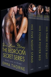 Her Love Story - Bedroom Secrets Series (Books 1-3) ebook by Emma Thorne