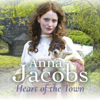 Heart of the Town - Music Hall Series, Book 4 audiobook by Anna Jacobs