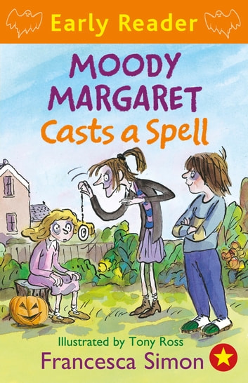 Moody Margaret Casts a Spell - Book 18 eBook by Francesca Simon