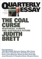 Quarterly Essay 78 The Coal Curse - Resources, Climate and Australia's Future ebook by Judith Brett