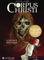 Corpus Christi T01 - Le Secret des Papes ebook by Maingoval, Eric Albert