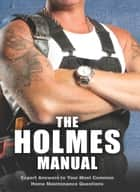 The Holmes Manual ebook by Mike Holmes
