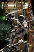 The Martian Wave: 2013 ebook by