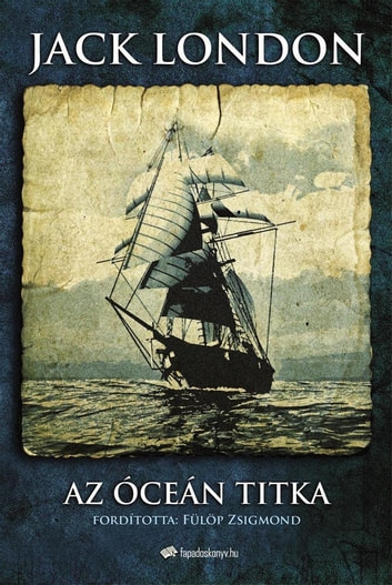 Az óceán titka ebook by Jack London