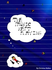 The Music Kept Playing ebook by Christian Walker,Sandra Walker,Christian Walker