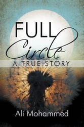Full Circle - A True Story ebook by Ali Mohammed