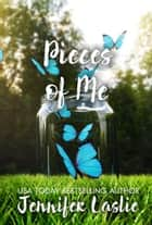 Pieces of Me ebook by Jennifer Laslie