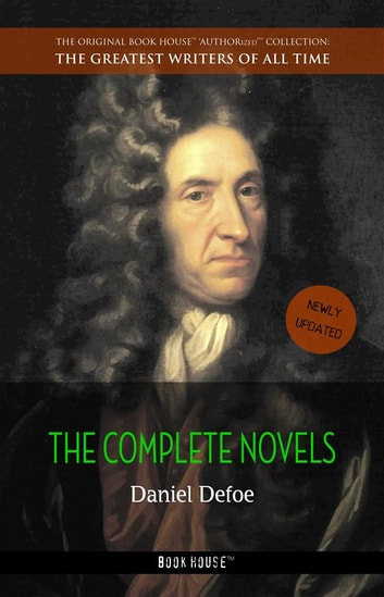 Daniel Defoe: The Complete Novels ebook by Daniel Defoe