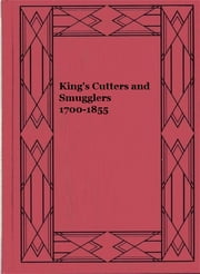 King's Cutters and Smugglers 1700-1855 (Illustrated) ebook by E. Keble Chatterton