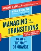 Managing Transitions ebook by William Bridges,Susan Bridges