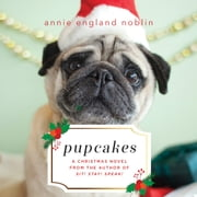 Pupcakes - A Christmas Novel audiobook by Annie England Noblin
