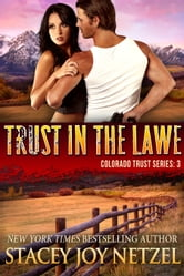 Trust in the Lawe (Colorado Trust Series - 3) ebook by Stacey Joy Netzel