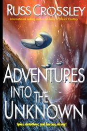 Adventures into the Unknown ebook by Russ Crossley