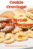Cookie Cravings! 101 Divine Cookie Recipes