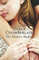 Her Mother's Shadow ebook by Diane Chamberlain