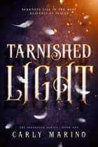 Tarnished Light ebook by Carly Marino