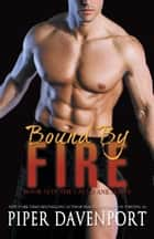 Bound by Fire ebook by Piper Davenport