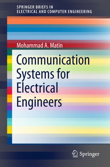 Communication Systems for Electrical Engineers ebook by Mohammad A. Matin