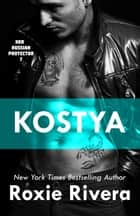 Kostya ebook by Roxie Rivera